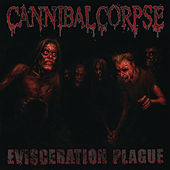 Play & Download Evisceration Plague by Cannibal Corpse | Napster