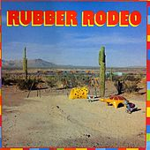 Play & Download Rubber Rodeo by Rubber Rodeo | Napster