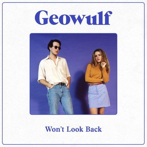Won't Look Back by Geowulf