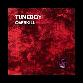 Play & Download Overkill by Tuneboy | Napster