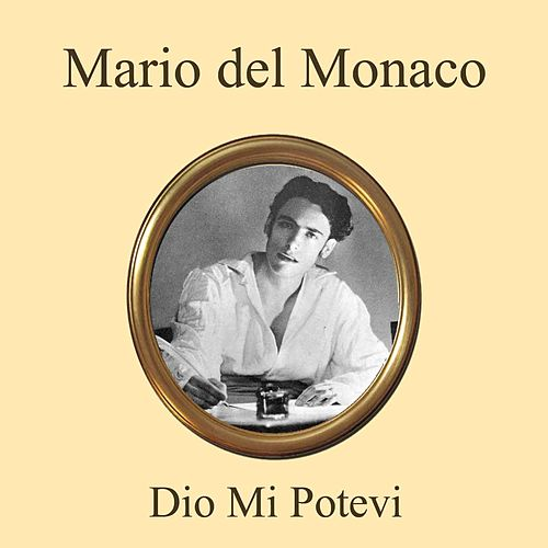 Play & Download Dio mi potevi by Mario del Monaco | Napster