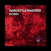 Play & Download B Cool by Hardstyle Masterz | Napster