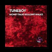 Money Talks Bullshit Walks by Tuneboy