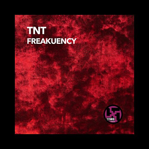Play & Download Freakuency by TNT | Napster