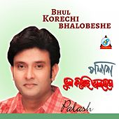 Play & Download Bhul Korechi Bhalobeshe by Palash | Napster