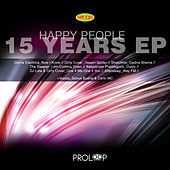 Play & Download Happy People (15 Years EP) by Various Artists | Napster