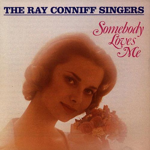 The Ray Conniff Singers - Somebody Loves de Ray Conniff