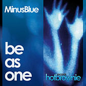 Be As One by Minus Blue