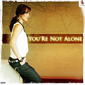 You`re Not Alone 2009 by Liz Kay