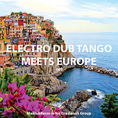 Play & Download Electro Dub Tango Meets Europe by Electro Dub Tango | Napster