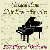 Classical Piano Little Known Favorites by SBR Classical Orchestra
