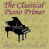 Play & Download The Classical Piano Primer by SBR Classical Orchestra | Napster