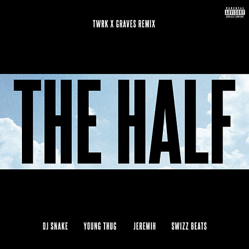 The Half (TWRK x GRAVES Remix) von DJ Snake