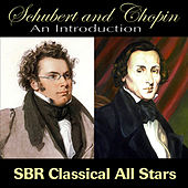 Schubert and Chopin An Introduction by SBR Classical All Stars