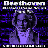 Play & Download Beethoven: Classical Piano Series Volume Five by SBR Classical All Stars | Napster