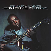 Whiskey & Wimmen: John Lee Hooker's Finest de John Lee Hooker