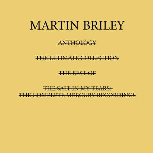 Salt In My Tears: The Complete Mercury Masters by Martin Briley
