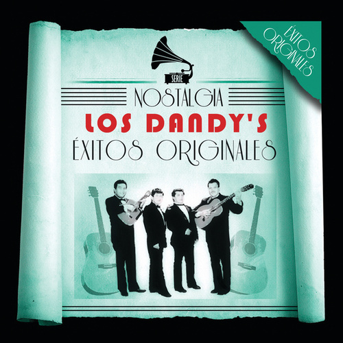 Play & Download Serie Nostalgia by Los Dandys | Napster