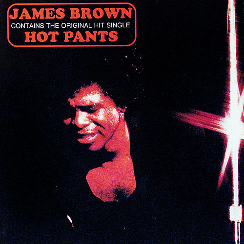 Hot Pants (Expanded Edition) by James Brown
