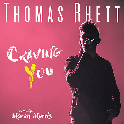 Craving You (Feat.  Maren Morris) by Thomas Rhett