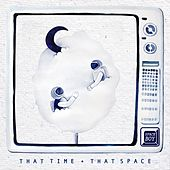 That Time That Space by Space Boy