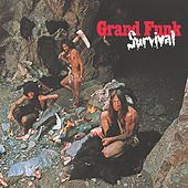 Play & Download Survival by Grand Funk Railroad | Napster