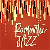 Play & Download Romantic Jazz by Various Artists | Napster
