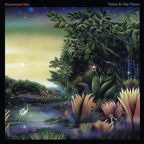 Tango In The Night (Remastered) by Fleetwood Mac
