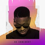 Be Somebody by Lazee