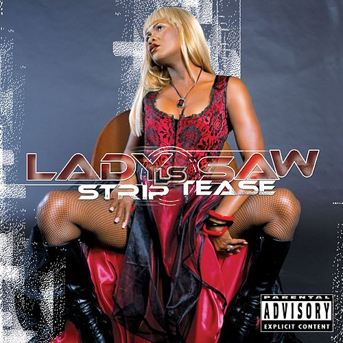 Strip Tease by Lady Saw