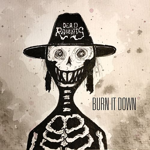 Play & Download Burn It Down by The Dead Rabbitts | Napster