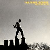 Play & Download This Is the House by The Three Degrees | Napster