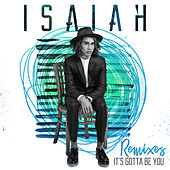 It's Gotta Be You (Remixes) by Isaiah