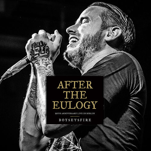 After the Eulogy: 20th Anniversary Live in Berlin by Boysetsfire