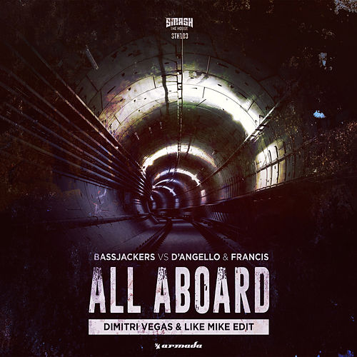 All Aboard (Dimitri Vegas & Like Mike Edit) by Bassjackers