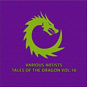 Tales Of The Dragon, Vol.10 by Various Artists