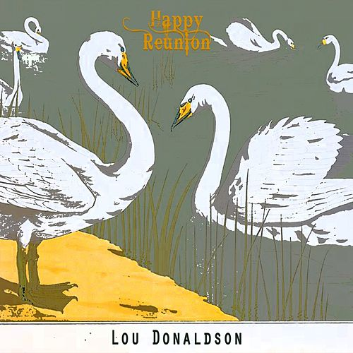 Happy Reunion by Lou Donaldson