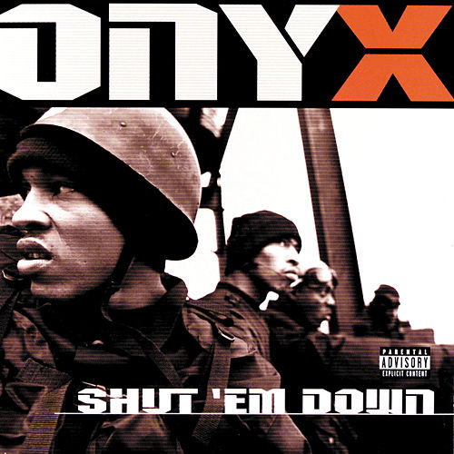 Play & Download Shut 'Em Down by Onyx | Napster