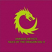 Tales Of The Dragon, Vol.9 by Various Artists