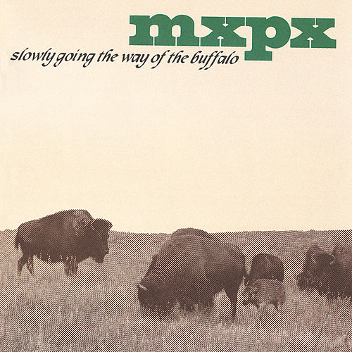 Play & Download Slowly Going The Way Of The Buffalo by MxPx | Napster