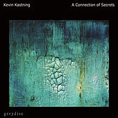 A Connection of Secrets by Kevin Kastning