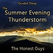 Play & Download Guided Sleep: The Summer Evening Thunderstorm by The Honest Guys | Napster