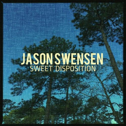 Sweet Disposition by Jason Swensen