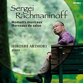 Play & Download Sergei Rachmaninoff: Moments musicaux, Morceaux de salon by Various Artists | Napster