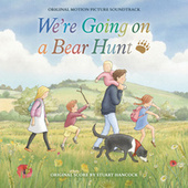 We're Going on a Bear Hunt (Original Motion Picture Soundtrack) by Various Artists