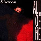 All of Me by Sharon