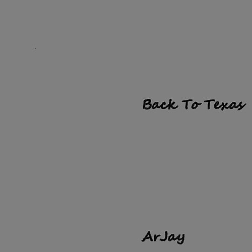 Back to Texas by Arjay