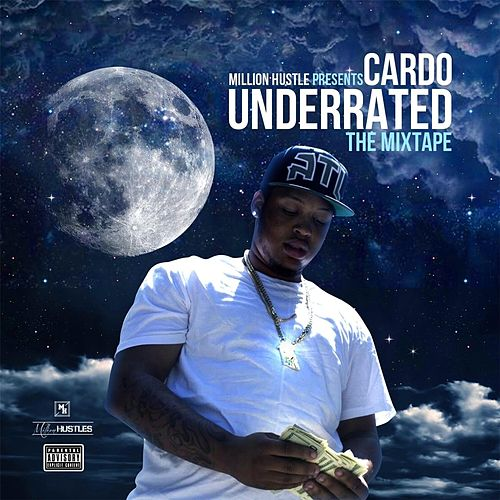 Underrated (The Mixtape) by Cardo (Hip-Hop)