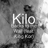 Backs to the Wall (feat. King Kor) by Kilo