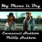 Play & Download My Phone Is Dry by Emmanuel Hudson | Napster